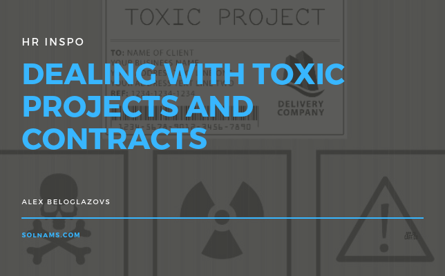 Dealing with Toxic projects and contracts