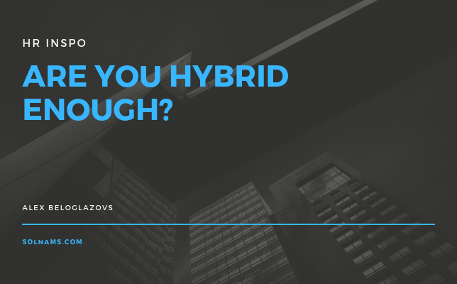 Are you hybrid enough?